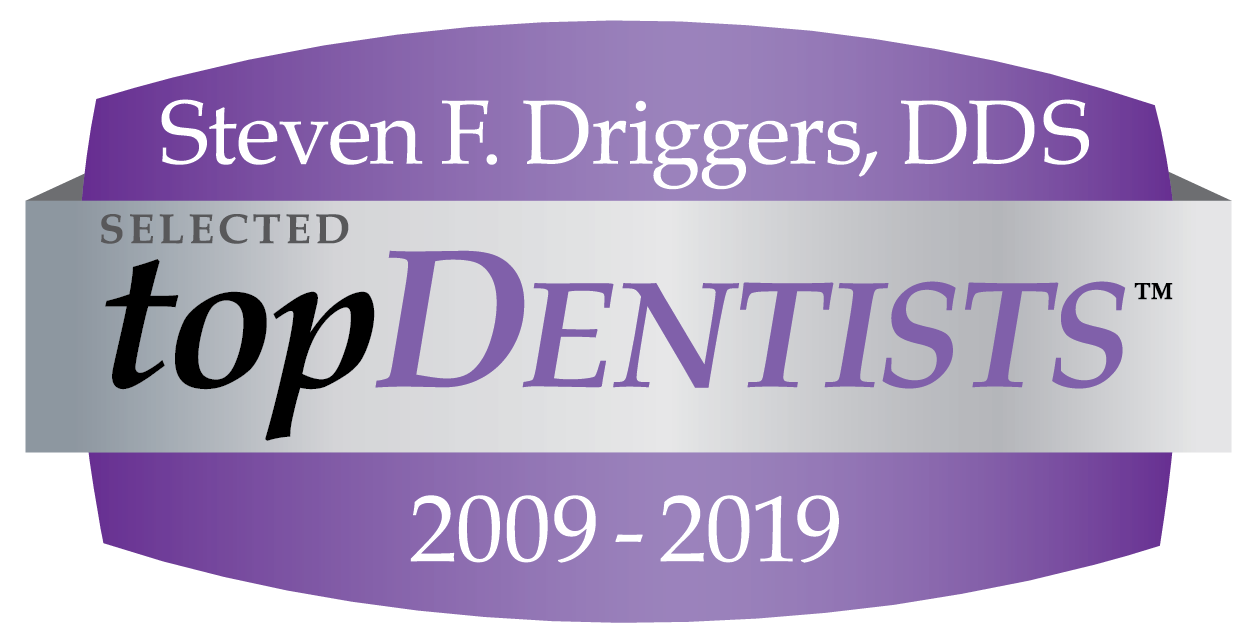 Steven F. Driggers, DDS. Selected Top Dentist 2009 - 2019